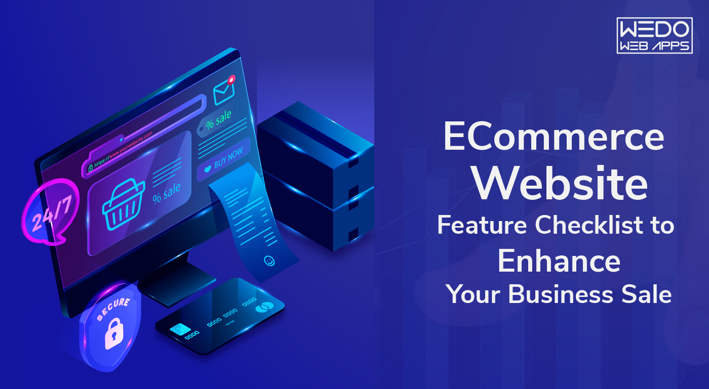 ECommerce Website Feature Checklist to Enhance Your Business Sale