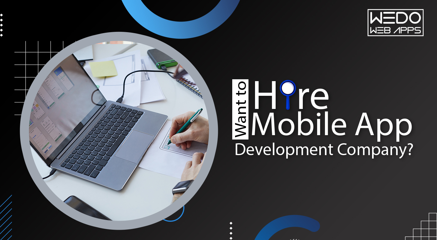 Want to Hire a Mobile App Development Company? Here Are Few Things to Know