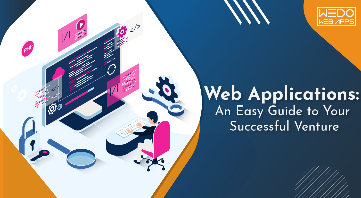 Web Applications: An Easy Guide to Your Successful Venture
